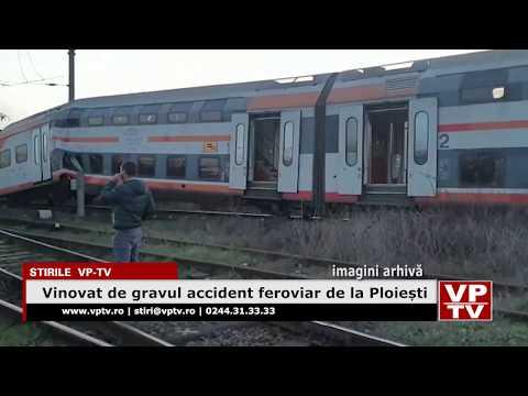 Vinovat de gravul accident feroviar de la Ploiești