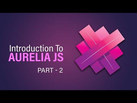 Introduction To Aurelia JS | Installation | Part 2 | Eduonix