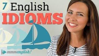 7 New Idioms! ⛵️⛵️⛵️ Professional English   Vocabulary