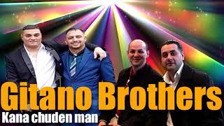 GITANO BROTHERS  kana chuden man