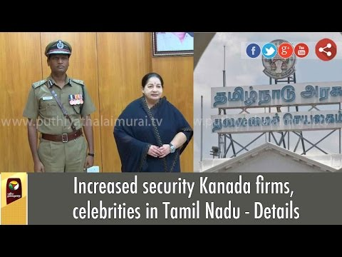Increased-security-Kanada-firms-celebrities-in-Tamil-Nadu--Details
