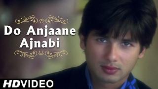 Do Anjaane Ajnabi - Video Song | Vivah | Shahid Kapoor And