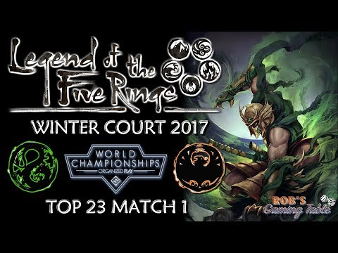 Legend of the Five Rings – Worlds 2017 (Top 23 Match 1)