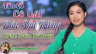 Em Gái Trịnh Ngọc Huyền Hát Tân Cổ Cô Gái Bán Sầu Riêng Hay Tái Tê | Trịnh Ngọc Huyền ✔