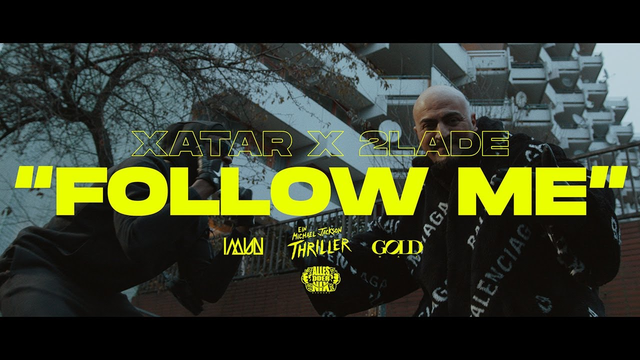 Xatar & 2LADE – Follow Me