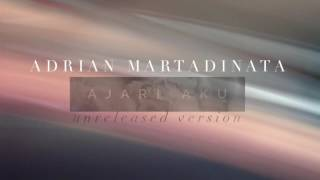 "Adrian Martadinata-AJARI AKU ""unreleased Version"" OFFICIAL"