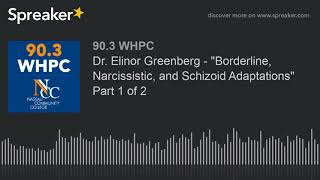 "Dr. Elinor Greenberg - ""Borderline, Narcissistic, and Schizoid Adaptations"" Part 1 of 2 (part 1 of 2"