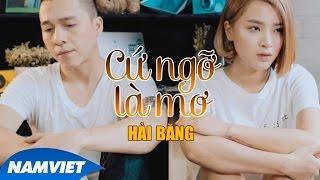 Cứ Ngỡ Là Mơ - Hải Băng ft Tiến Dũng [MUSIC VIDEO HD OFFICIAL]