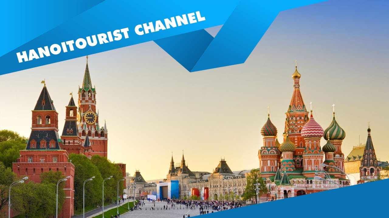 Du lịch Nga | Khám phá Moscow - St peterburgs