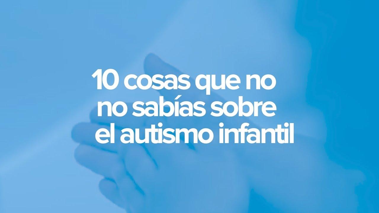 El autismo en los niños | Diez cosas que no sabías