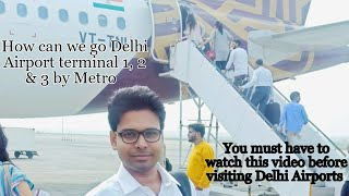 Best easiest way to reach New Delhi airport T1,T2 & T3 by metro in hindi