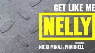 "Nelly - ""Get Like Me"" featuring Nicki Minaj & Pharrell"