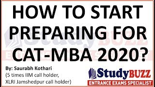 How to start preparing for CAT-MBA 2020? 1 year plan by 5 times IIM call holder