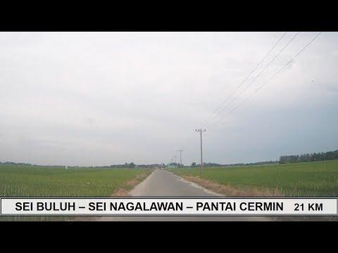 SEI BULUH - SEI NAGALAWAN - PANTAI CERMIN Jalanan Kabupaten Serdang Bedagai