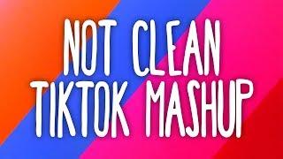 Tik Tok Mashup! (Not Clean) 🧡