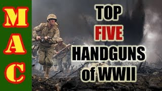 Top 5 Handguns Of WWII