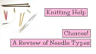 Choices! A Review Of Knitting Needle Types