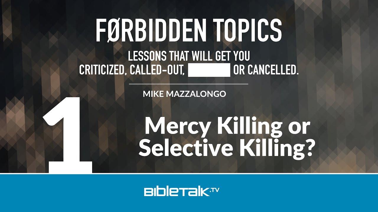 1. Mercy Killing or Selective Killing?