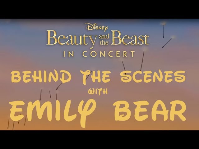 Disney Beauty and the Beast – In Concert – Behind the Scenes with Emily Bear