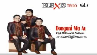 Trio Elexis - Dongani Ma Au