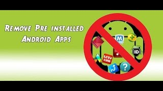 How to remove preinstalled apps on android without rooting