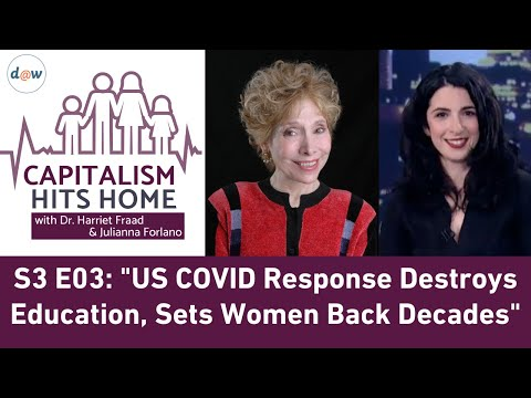 Capitalism Hits Home: US COVID Response Destroys Education, Sets Women Back Decades