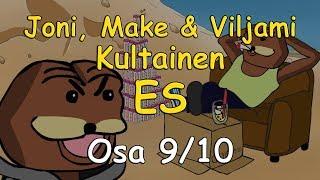 Joni, Make & Viljami - Kultainen ES (Osa 9/10)