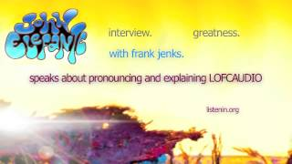 34. John Elefante speaks about pronouncing and explaining LOFCAUDIO