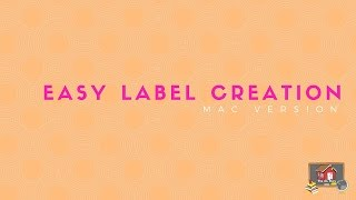 How To Create Labels - Mac Version