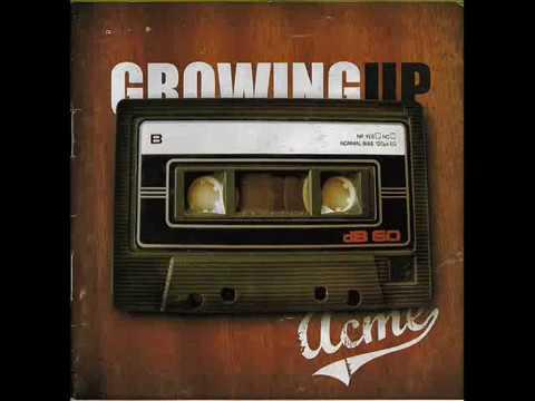 Acme  - Growing Up [Full Album]