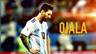 Lionel Messi | Ojala (Beret) | Eliminado Russia 2018 | Motivacional