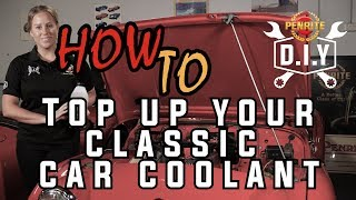 Penrite DIY How to Top Up Your Classic Car Coolant