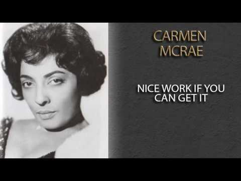 CARMEN MCRAE - NICE WORK IF YOU CAN GET IT