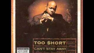 TOO $HORT-CAN'T STAY AWAY