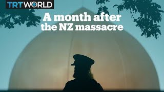 One Month After The New Zealand Terror Attacks