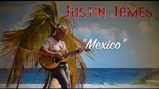 """Justin James """"Mexico"""" Official Lyric Video"""