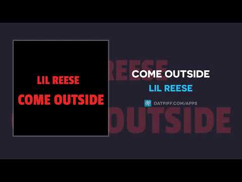Lil Reese - Come Outside (AUDIO)