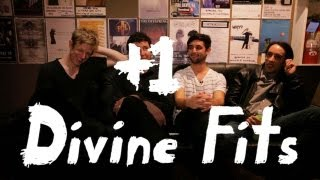 "Divine Fits Perform ""What Gets You Alone"" +1"