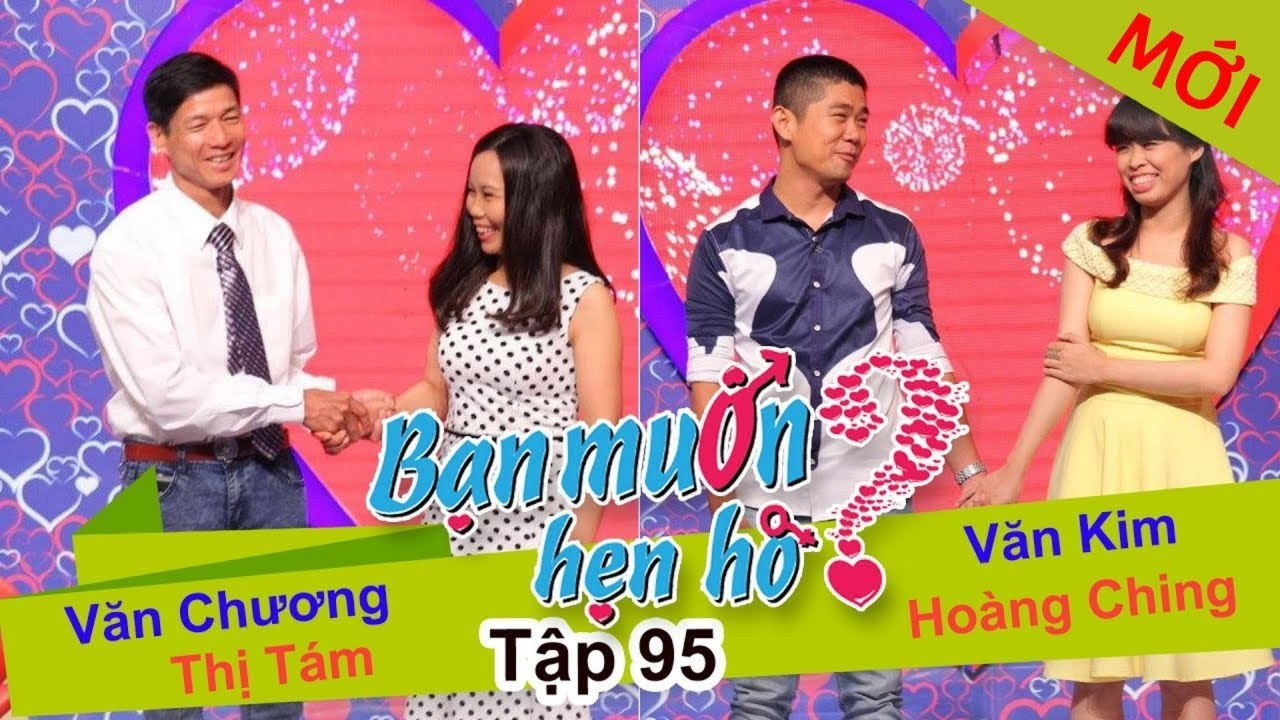 BẠN MUỐN HẸN HÒ #95 UNCUT | Văn Kim - Hoàng Ching | Văn Chương - Trịnh Tám | 300815 💖