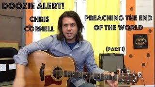 Guitar Lesson: How To Play Preaching The End Of The World By Chris Cornell (Part One)