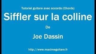 Siffler Sur La Colline (Joe Dassin)   Tutoriel Guitare Avec Partition En Description (Chords)