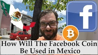 How Will The Facebook Coin Be Used In Mexico?