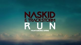 Naskid & Trackstorm Ft. Amine - Run