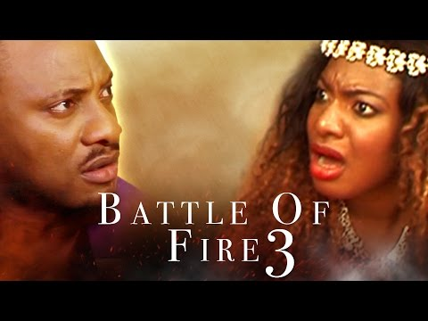 Battle of Fire [Starr. Sam Loco Efe, Chika Ike, Yul Edochie] (Part 3)