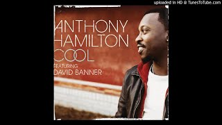 Anthony Hamilton feat. David Banner - Cool -