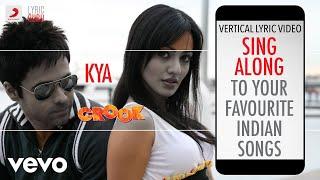 Kya - Crook|Official Bollywood Lyrics|Neeraj Shridhar - YouTube