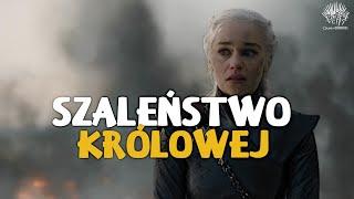 Game of Thrones   Szalona Królowa. Omówienie 5. odcinka (HBO)