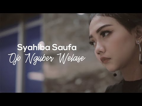 , title : 'Syahiba Saufa - Ojo Nguber Welas (Official Music Video)'