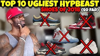 free download TOP 10 UGLIEST HYPEBEAST SHOES IN 2018 (SO FAR)Movies, Trailers in Hd, HQ, Mp4, Flv,3gp