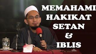 Memahami Hakikat Jin, Setan, Dan Iblis - Oleh Ustadz Adi Hidayat, Lc. M.A.